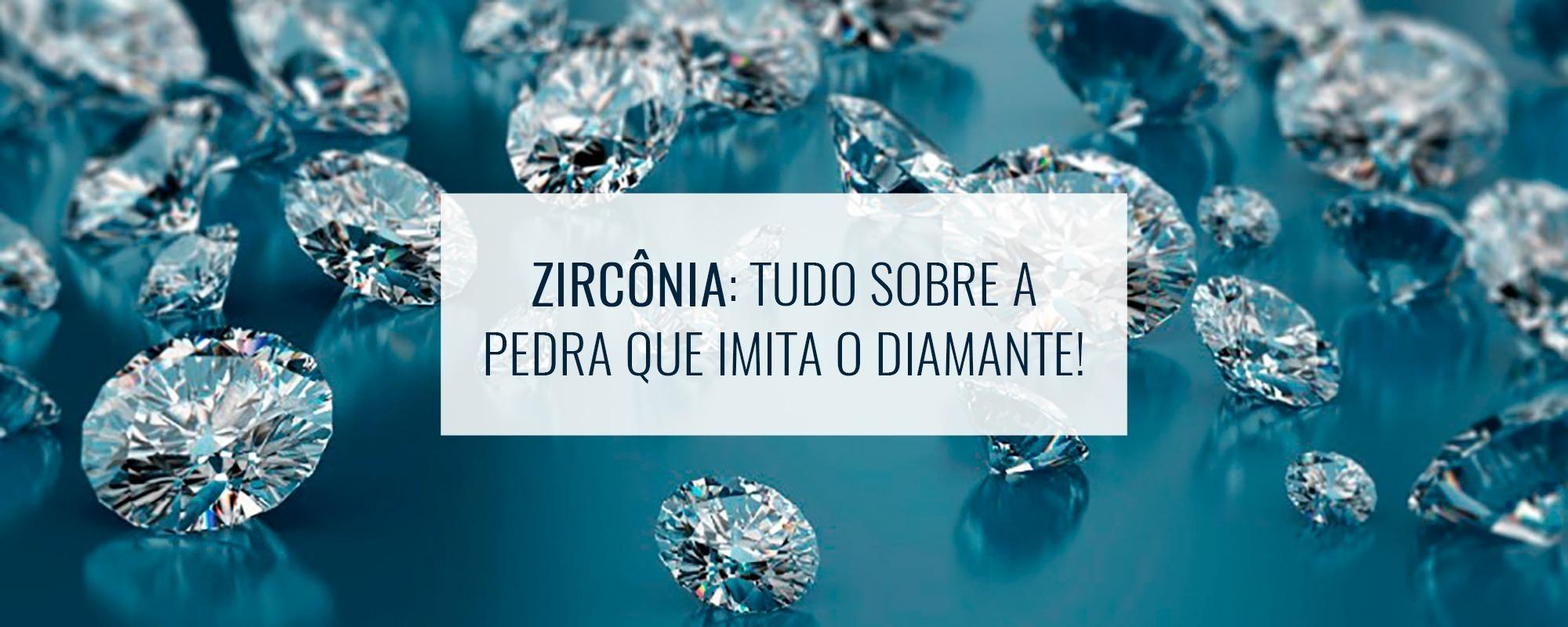 O que é Zircônia? A pedra que parece um diamante