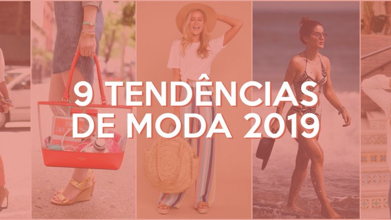 Tendências da Moda 2019 – Confira tudo o que vai bombar!